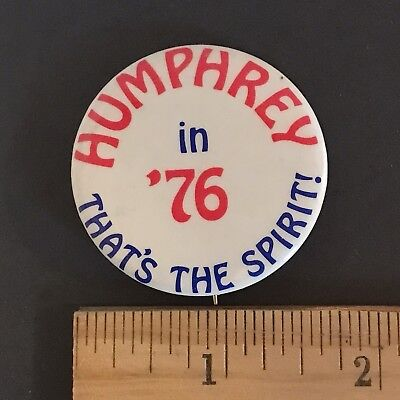 Humphrey In '76 That's The Spirit (1976) Vintage Pin-Back Button Hubert Humphrey