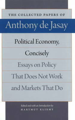 The Collected Papers of Anthony de Jasay: Political economy, concisely: essays