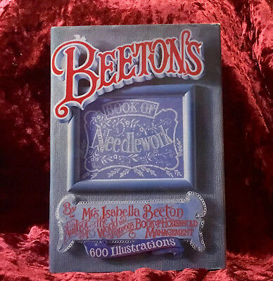 Beeton's Book of Needlework - Reprint of the Original 1870 Publication