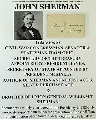 Civil War Senator Secretary State Treasury Sherman Anti Trust Autograph Signed !
