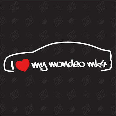 I love my Ford Mondeo MK4 Limo - Tuning Sticker, Bj 07-14, Auto Fan Aufkleber