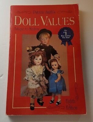 Doll Values Antique To Modern by Patricia Smith (8th Ed.) Full Color Photos