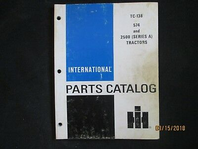 INTERNATIONAL IH 574 & 2500 (Series A) Tractors Parts Manual ... on