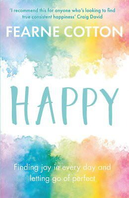 Happy: Finding joy in every day and letting go of perfect by Cotton, Fearne