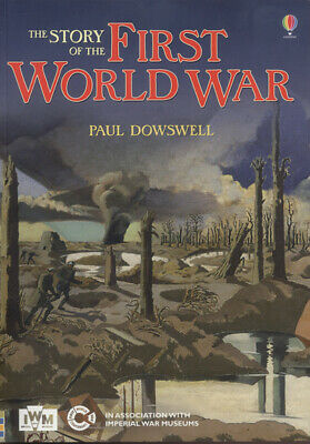 The story of the First World War by Paul Dowswell (Paperback / softback)