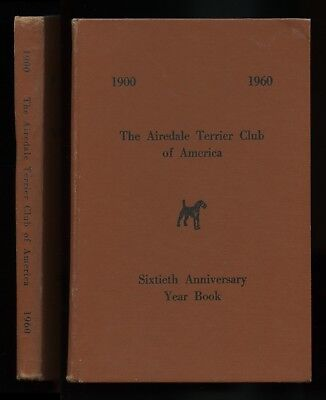 The Airedale Terrier Club Of America Sixtieth Anniversary Year Book 1900-1960