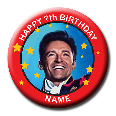 PERSONALISED THE GREATEST SHOWMAN BIRTHDAY BADGE / MAGNET / MIRROR 58MM or 77MM