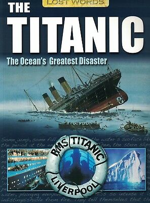 Children's Educational History Book: Lost Words - The Titanic (Age 11+ Yrs)