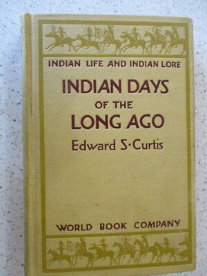 "1932 Book, ""indian Days Of The Long Ago"", Edward S. Curtis, Illustrated & Photos"