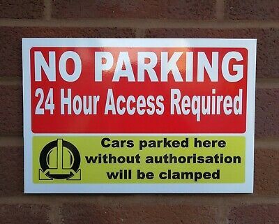 No Parking 24 Hour Access Warning Signs 3mm PVC Clamping in Operation A5 A4 A3