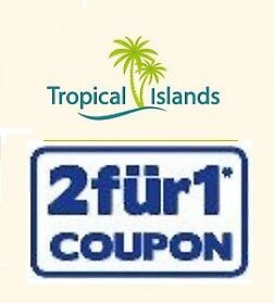"1x GUTSCHEIN 2 FÜR 1 ""TROPICAL ISLANDS"" TICKET COUPON 42€ sparen BLITZVERSAND"