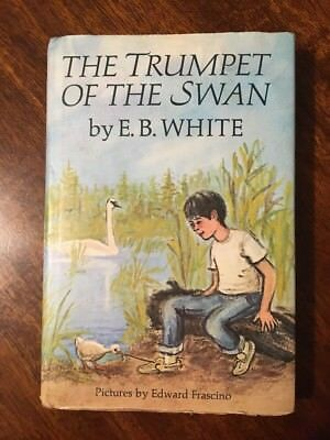 The Trumpet Of The Swan By E. B. White C. 1970