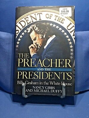 The Preacher And The Presidents by Nancy Gibbs & Michael Duffy 2007 1st Edition