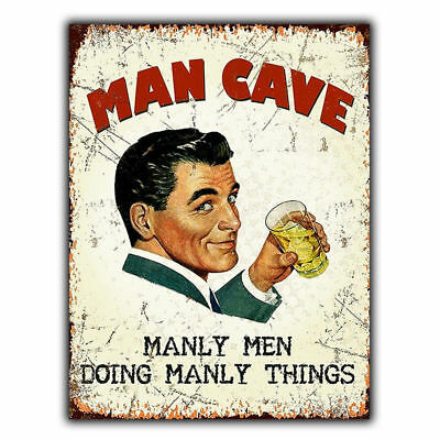 METAL SIGN WALL PLAQUE MAN CAVE Men Doing Manly things Humorous poster print