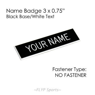 """Name Plate Black/White NO FASTENER 3x0.75"""" Label Sign Tag Plaque Badge Engraved"""