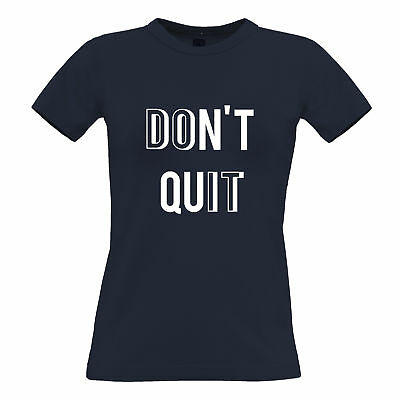 Motivational Womens Tee Don't Quit, Do It Slogan Gym Education Lifestyle Exam