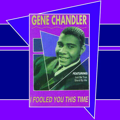 Gene Chandler : I Fooled You This Time CD (2018) ***NEW***