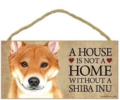 """House is Not a Home without a Shiba Inu  Sign Plaque Dog 10"""" x 5"""" gift pet"""