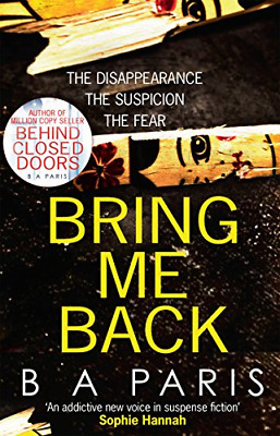 Bring Me Back: The gripping Sunday Times Best se by B A Paris New Paperback Book