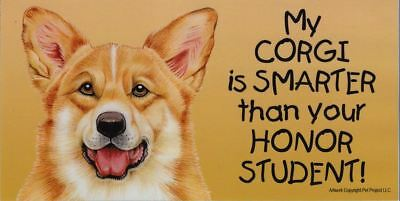 My Corgi is Smarter Than Your Honor Student Magnet 4x8 refrigerator car dog