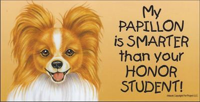 My Papillon is Smarter Than Your Honor Student Magnet 4x8 refrigerator car dog