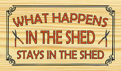 WHAT HAPPENS IN THE SHED SIGN - Holiday-Trees-Dog-Trekking-Boots-Love-Plants-Hut