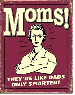 MOMS They're Like DADS Only SMARTER Funny Vintage Advertising Tin Sign 2229