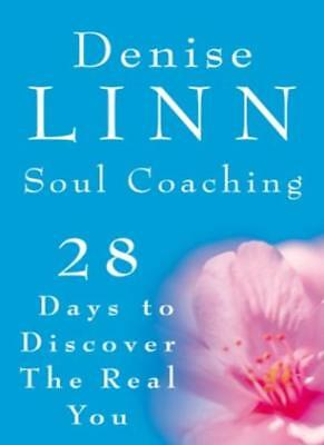 Soul Coaching: 28 Days to Discover the Real You: 28 Days to Discovering the Rea
