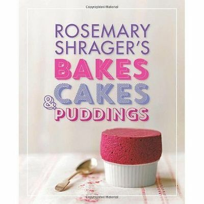 Rosemary Shrager's Bakes, Cakes & Puddings by Shrager, Rosemary