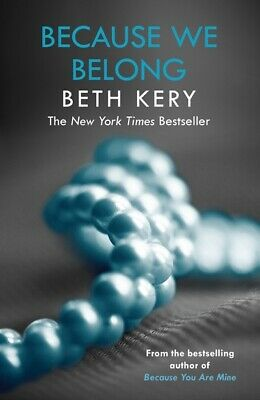 Because you are mine: Because we belong by Beth Kery (Paperback)