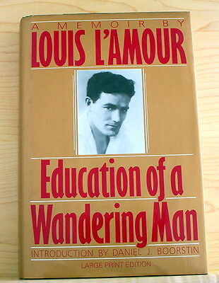 Education of a Wandering Man by Louis L'Amour (1990, Hardcover, Large Type)