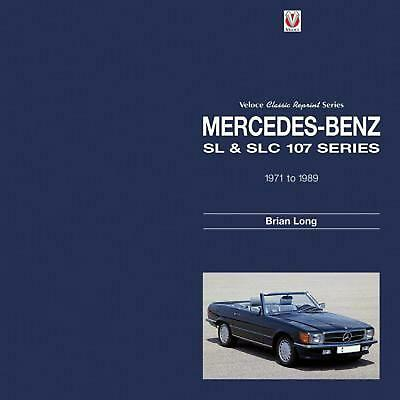 Mercedes-benz Sl & Slc: 107-Series 1971 to 1989 by Brian Long Hardcover Book Fre