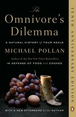 The Omnivore's Dilemma: A Natural History of Four Meals .. NEW