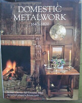 Book on Domestic Metalwork 1640-1820 by Rupert Gentle & Rachel Feild. Excellent