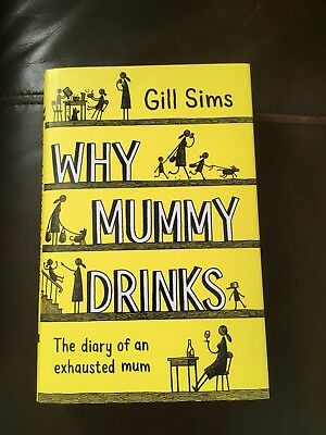 """""""Why Mummy Drinks"""", by Gill Sims"""