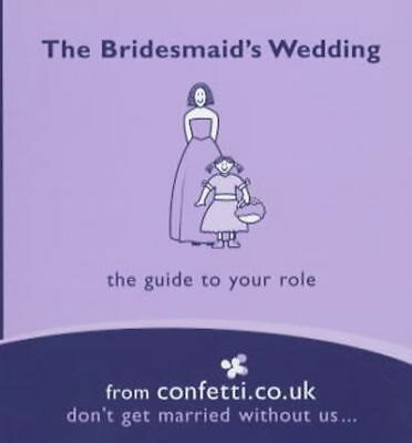 The bridesmaid's wedding: a guide to your role by Confetti.Co.Uk Confetti.Co.Uk