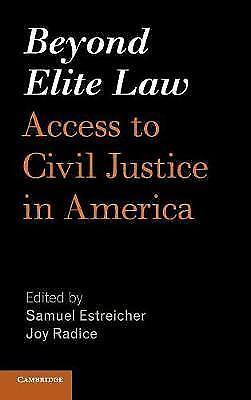 Beyond Elite Law: Access to Civil Justice in America by