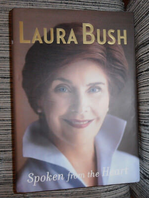 Spoken from the Heart by Laura Bush - Signed First Edition!