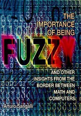 NEW The Importance of Being Fuzzy By Arturo Sangalli Hardcover Free Shipping