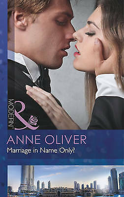 Marriage in Name Only? by Anne Oliver (Paperback) Mills & Boon New Book