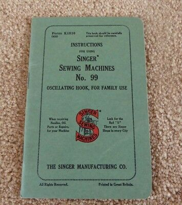 SINGER SEWING MACHINES No 99 OSCILLATING HOOK INSTRUCTION BOOKLET
