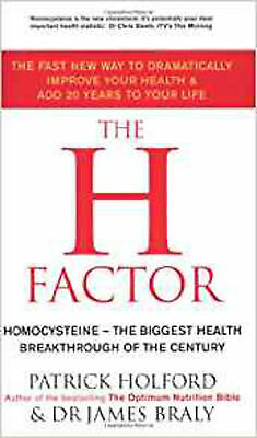 The H Factor: The fast new way to dramatically improve your health and add 20 ye