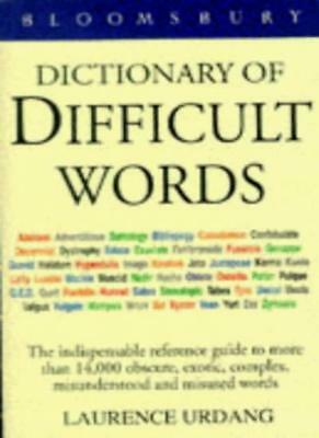 Bloomsbury Dictionary of Difficult Words By Laurence Urdang