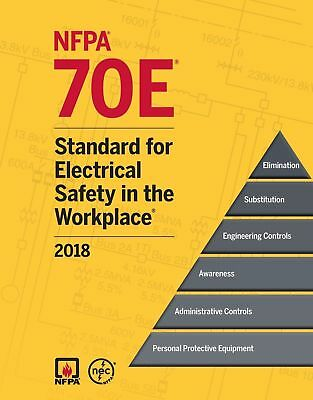 2018 NFPA 70E Standard for Electrical Safety in Workplace, Paperback (Softbound)