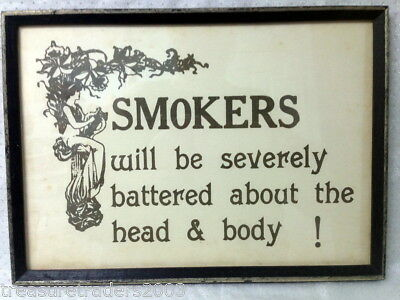 🌟 Vintage Framed Sign * Smokers Will Be Severely Battered About The Head & Body