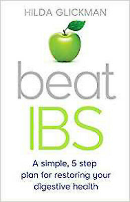Beat IBS: A simple, five-step plan for restoring your digestive health, New, Gli