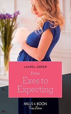 Laurel Greer - From Exes To Expecting