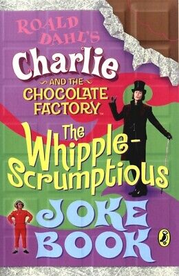 The whipple-scrumptious joke book: based on Roald Dahl's Charlie and the