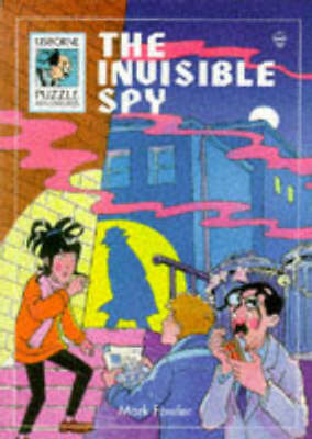 Usborne Puzzle Adventures S.: Invisible Spy by M Fowler|Peter Wingham