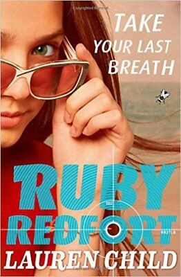 Take Your Last Breath (Ruby Redfort, Book 2), New, Child, Lauren Book